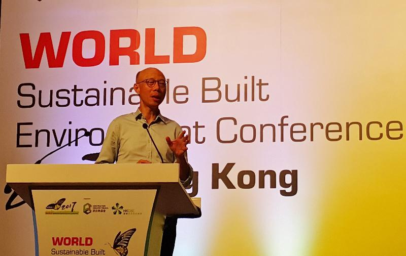 Speech by SEN at plenary session of World Sustainable Built Environment Conference 2017 Hong Kong
